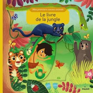 Le Livre de la Jungle Mes Premiers Contes Animés dès 1 an Éditions Milan 413745