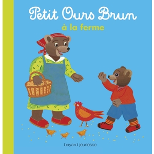 Petit Ours Brun à la Ferme 2 à 4 ans Bayard Jeunesse 413768