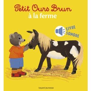 Petit Ours Brun à la Ferme Livre Sonore 1 à 3 ans Bayard Jeunesse 413775
