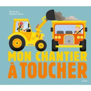 Mon Chantier à Toucher Docus à Toucher dès 3 ans Éditions Milan 413809