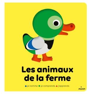 Les Animaux de la Ferme Je Nomme, je Comprends, j'Apprends 2 à 4 ans Éditions Milan 413817