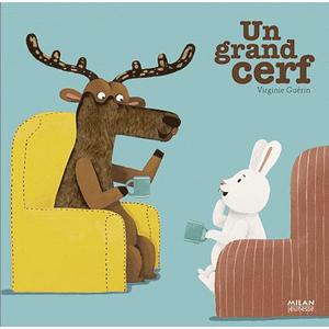 Un Grand Cerf Contes et Comptines à Toucher 1 à 3 ans Éditions Milan 442341
