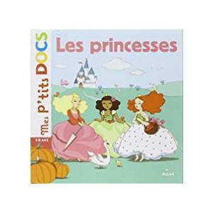 Les Princesses Mes P'tits Docs 3 à 6 ans Éditions Milan 442381
