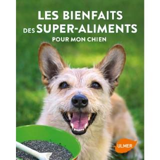 Les Bienfaits des Super-Aliments pour mon Chien 64 pages Éditions Eugen ULMER 535070