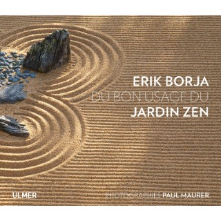 Du Bon Usage du Jardin Zen 192 pages Éditions Eugen ULMER