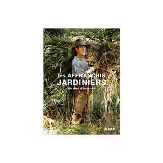 Les Affranchis Jardiniers 144 pages Éditions Eugen ULMER 535085