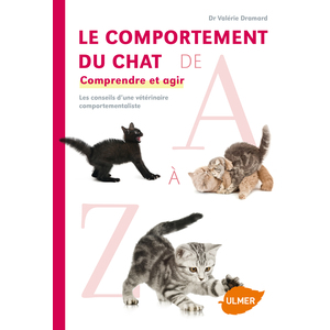 Comportement du Chat de A à Z  256 pages Éditions Eugène ULMER