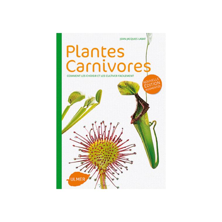 Plantes Carnivores 128 pages Éditions Eugène ULMER 59931