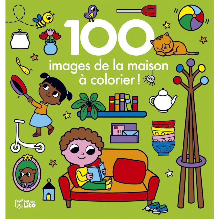 100 Images de la  Maison à Colorier 100 Images à Colorier 3 ans Éditions Lito