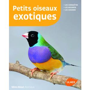 Petits Oiseaux Exotiques ?Mini-Maxi 64 pages Éditions Eugen ULMER 611983