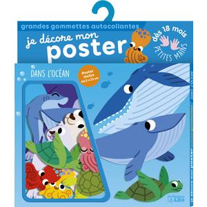 Dans l'Océan Je Décore mon Poster avec les Gommettes 18 mois, Éditions Lito 612249