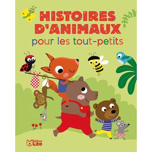 Histoires d'Animaux  pour les Tout-Petits  Histoires pour les Tout-petits 18 mois Editions Lito 612293