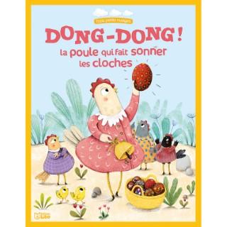 Dong -Dong, La Poule Qui Fait Sonner Les Cloches Trois Petits Nuages 2 ans Éditions Lito 612295