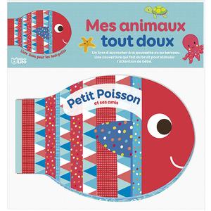 Petit Poisson et Ses Amis Mes Animaux Tout Doux dès la naissance Éditions Lito 612302