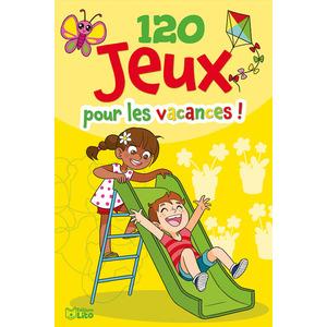 120 Jeux pour les Vacances !  Bloc d'Activités de 5 à 7 ans Éditions Lito 612317