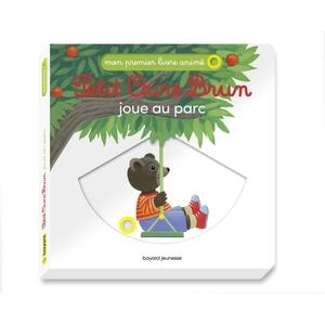 Petit Ours Brun Joue Au Parc  1 à 3 ans Bayard Jeunesse 613973