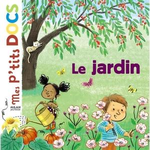 Le Jardin Mes P'tits Docs 3 à 6 ans Éditions Milan 632706