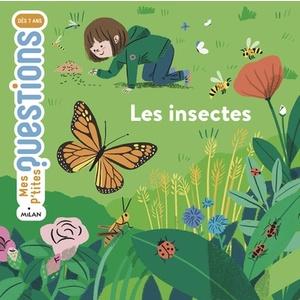Les Insectes Mes P'tites Questions 7 à 11 ans Éditions Milan 635788