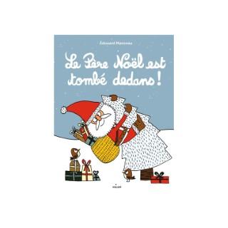 Le Père Noël est Tombé Dedans Albums 3- 7 ans Éditions Milan 663998