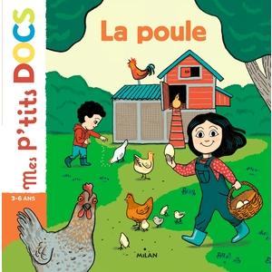 La Poule  Mes P'tits Docs dès 3 ans Éditions Milan 664034