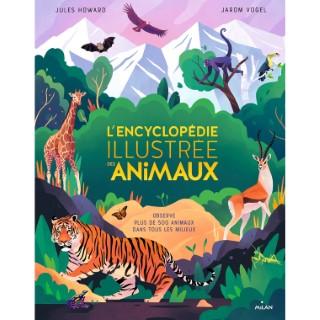 L'encyclopédie Illustrée des Animaux  Documentaires 6 ans et + Éditions Milan 664049