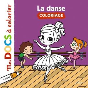 La Danse  Mes P'tits Docs à Colorier  3 à 6 ans  Éditions Milan 664068