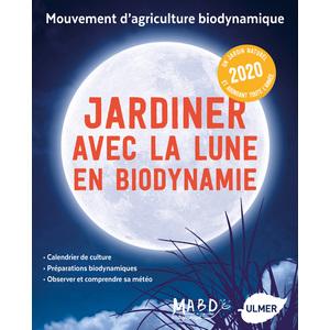 Jardiner avec la Lune en Biodynamie 2020 127 pages Éditions Eugen ULMER 664094
