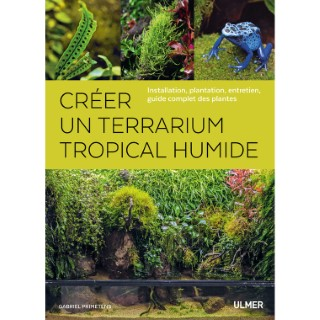 Créer un Terrarium Tropical Humide  192 pages Éditions Eugen ULMER 664095