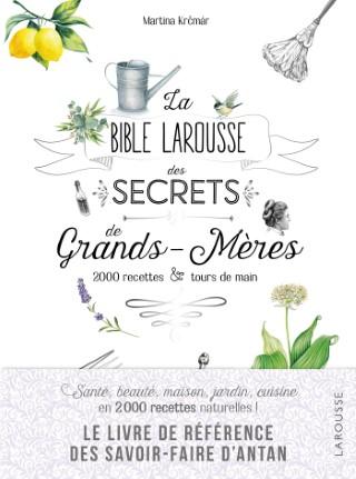 Bible Larousse des secrets de Grands-Mères  664509