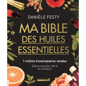 Ma Bible des Huiles Essentielles Édition de Luxe (tirage limité) Leducs Pratique