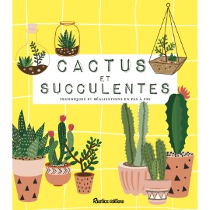 Cactus et succulentes aux éditions Rustica 672189