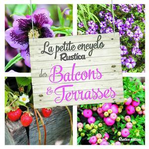 La petite encyclo des balcons et terrasses aux éditions Rustica 672219