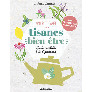 Mon petit cahier tisanes bien-être aux éditions Rustica 672227