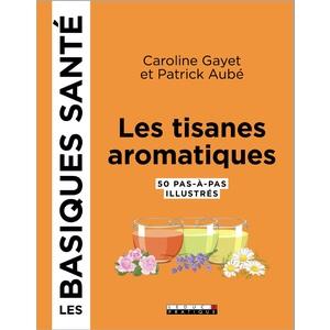 Les tisanes aromatiques, les basiques santé aux éditions Leduc.S 672232