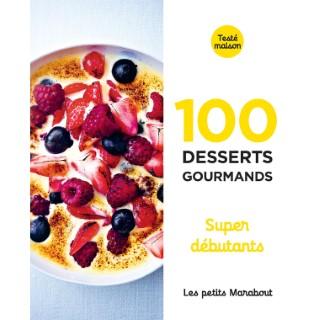 100 desserts gourmands supers débutants aux éditions Hachette 672244