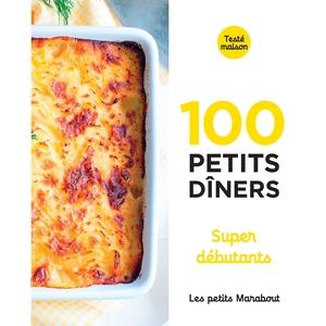 100 petits dîners supers débutants aux éditions Hachette 672245