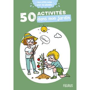 50 activités pour mon jardin aux éditions Fleurus 675010