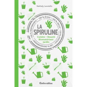 La spiruline : produits miracles aux éditions Rustica 676063