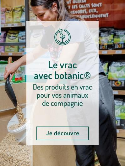 Découvrez également la litière pour chat en vrac dans vos magasins botanic®. Je découvre !