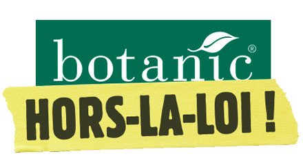 Botanic hors-la-loi !